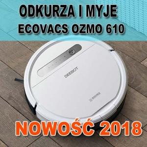 ECOVACS OZMO 610 - SKLEPY SPECJALISTYCZNE Z ROBOTAMI: WARSZAWA, WROCŁAW